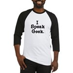 I Speak Geek Baseball Jersey