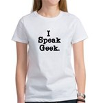 I Speak Geek Women's T-Shirt