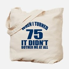 75 Eternally Young Birthday Tote Bag
