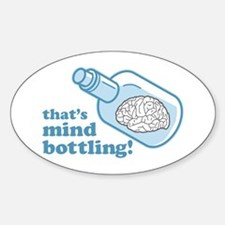 that's mind bottling! Oval Decal
