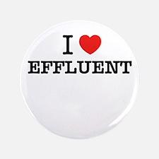 "I Love EFFLUENT 3.5"" Button (100 pack)"