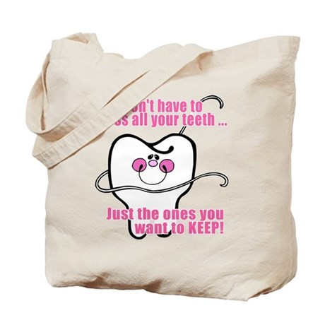 You don't have to floss Tote Bag
