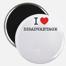 I Love DISADVANTAGE Magnets