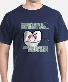 You don't have to floss T-Shirt