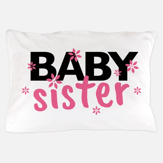 Baby Sister Pillow Case