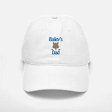 Bailey's Dad Baseball Baseball Cap