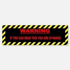 You're In Range Bumper Bumper Bumper Sticker