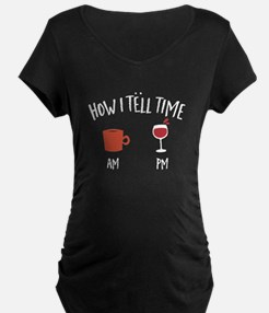 How I Tell Time Coffee AM Wine P Maternity T-Shirt