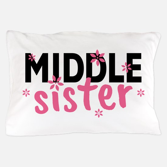 Middle Sister Pillow Case