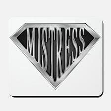 SuperMistress(metal) Mousepad