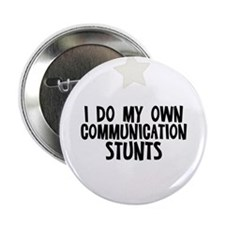"I Do My Own Communication Stu 2.25"" Button"