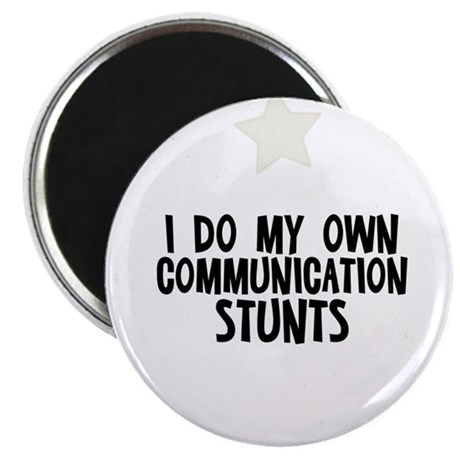 I Do My Own Communication Stu Magnet