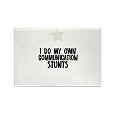 I Do My Own Communication Stu Rectangle Magnet