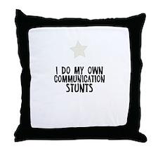 I Do My Own Communication Stu Throw Pillow