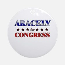 ARACELY for congress Ornament (Round)