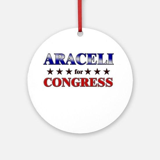 ARACELI for congress Ornament (Round)