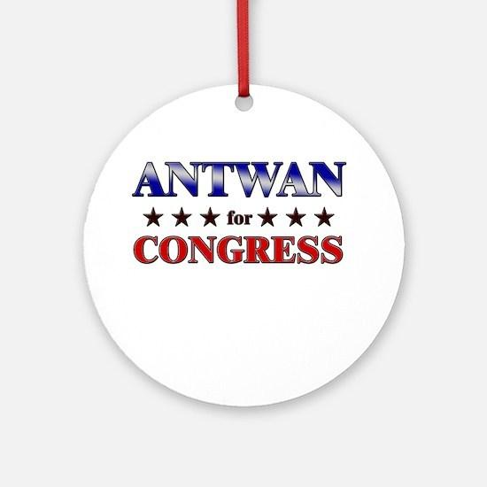 ANTWAN for congress Ornament (Round)