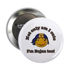 """Not only am I cute I'm Bajan too 2.25"""" Button"""
