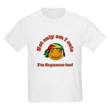 Not only am I cute I'm Guyanese too T-Shirt