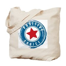 Positive Choice Tote Bag