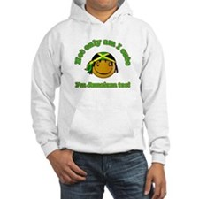 Not only am I cute I'm Jamaican too Hoodie