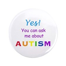 """Ask Me About Autism! 3.5"""" Button"""