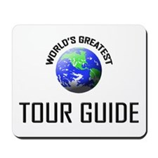 World's Greatest TOUR GUIDE Mousepad