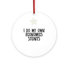 I Do My Own Economics Stunts Ornament (Round)