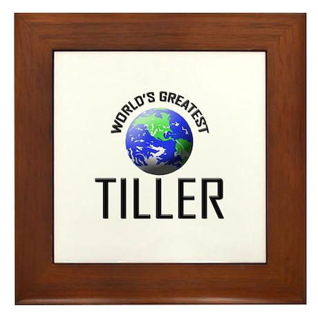 World's Greatest TILLER Framed Tile