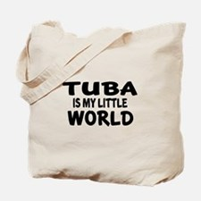 Tuba Is My Little World Tote Bag