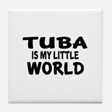 Tuba Is My Little World Tile Coaster