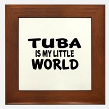 Tuba Is My Little World Framed Tile