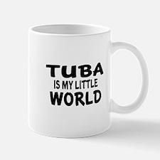 Tuba Is My Little World Mug