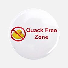 """Quack Free Zone 3.5"""" Button"""