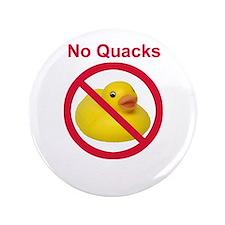 """Rubber Duck: No Quacks 3.5"""" Button"""