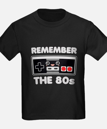 Remember the 80s T-Shirt