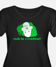 Could Be a Crackhead Plus Size T-Shirt
