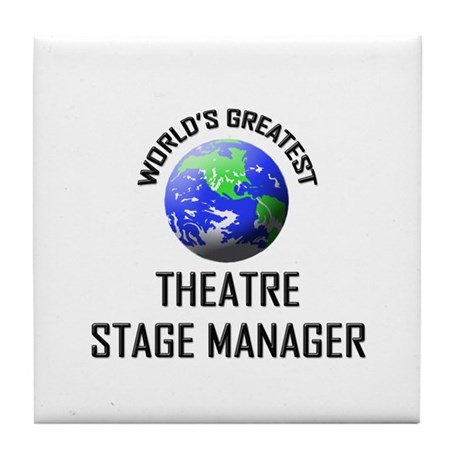 World's Greatest THEATRE STAGE MANAGER Tile Coaste
