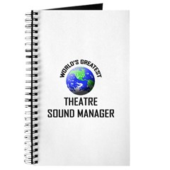 World's Greatest THEATRE SOUND MANAGER Journal