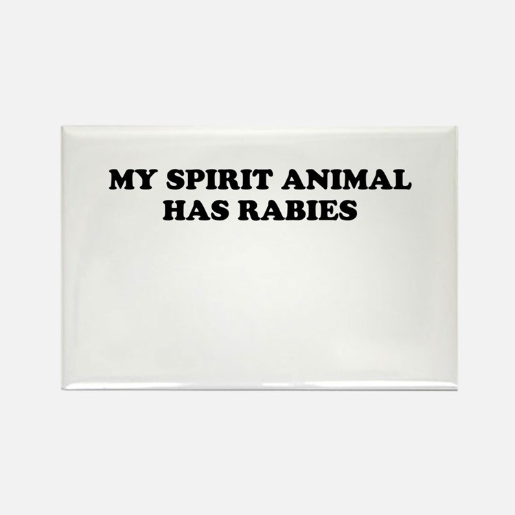 My Spirit Animal Has Rabies Magnets