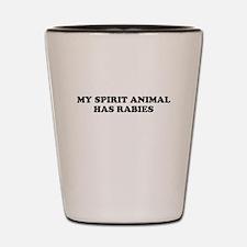 My Spirit Animal Has Rabies Shot Glass
