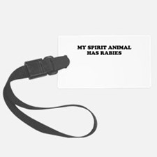 My Spirit Animal Has Rabies Luggage Tag