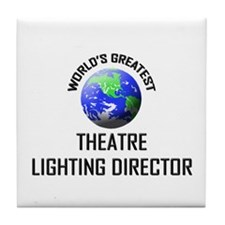 World's Greatest THEATRE LIGHTING DIRECTOR Tile Co