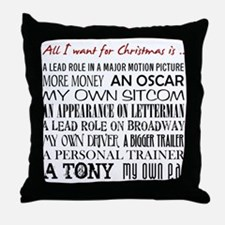 All I Want ... Throw Pillow