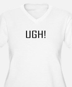 UGH! Plus Size T-Shirt