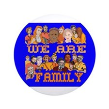 "We Are Family 3.5"" Button"