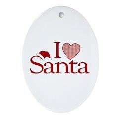 I Love Santa Oval Ornament