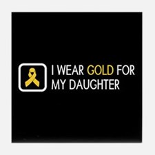 Childhood Cancer: Gold For My Daughte Tile Coaster