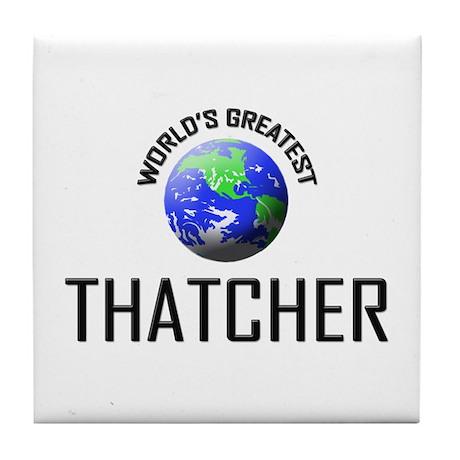 World's Greatest THATCHER Tile Coaster