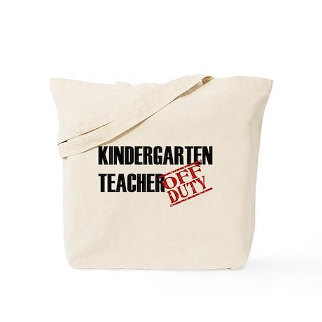 Off Duty Kindergarten Teacher Tote Bag
